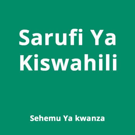 Sarufi ya kiswahili : sehemu ya 1