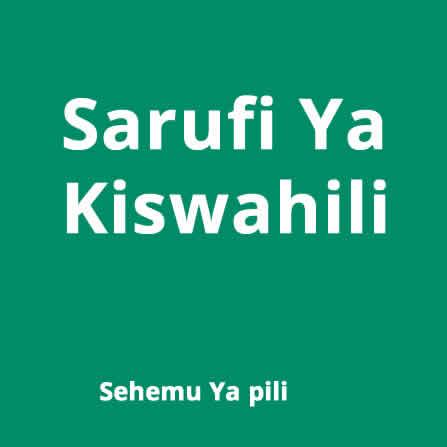 Sarufi za kiswahili : sehemu ya 2