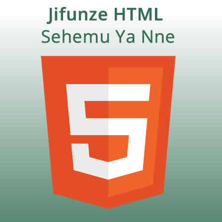 Sehemy Ya Nne - HTML Elements Continuation